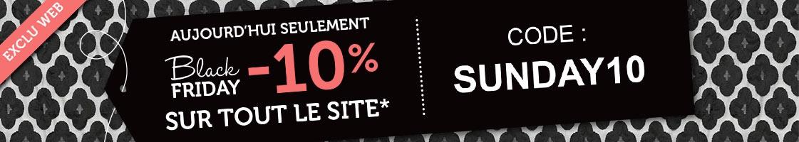 Black Friday - 10% sur tout le site