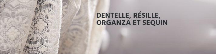 Dentelle, Résille, Organza, Sequin