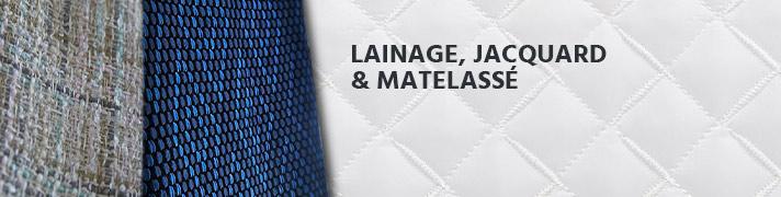 Lainage, Jacquard et Matelassé