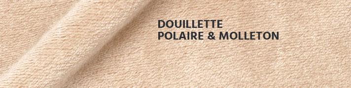 Douillette, Polaire et Molleton