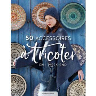 Livre 50 accessoires à tricoter en un week-end