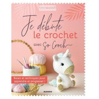 Livre: Atelier crochet je débute le crochet avec So Croch