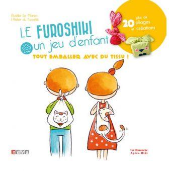Livre Furoshiki un jeu d'enfants - Tout emballer avec du tissu