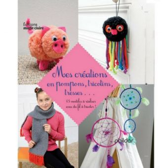 Livre Mes créations en pompons tricotins tresses