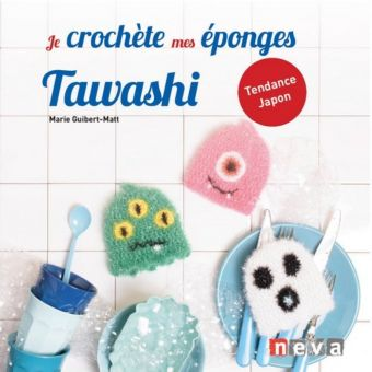 Livre Je crochète mes éponges Tawashi - Marie Guibert-Matt